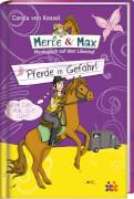 Merle & Max. Pferde in Gefahr! (Nr. 8)