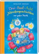 Vorlesebuch, 3-5-8 Minutengeschichten zur Guten Nacht, fester Einband 144 Seiten, für Kinder ab 3 Jahre.