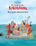 Der kleine Drache Kokosnuss - Mein großes Abenteuerbuch, Gebundenes Buch, 216 Seiten, ab 6 Jahren.