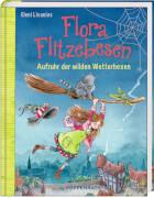 Flora Flitzebesen  Band 2 - Aufruhr der wilden Wetterhexen