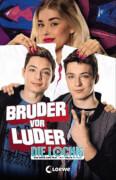 Loewe DieLochis - Bruder vor Luder: Das Buch zum Film