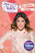 Disney Violetta Band 8: Die wahre Liebe