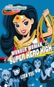 Super Hero Girls Band 1 - Wonder Woman auf der Superhero High