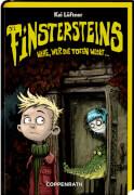 Die Finstersteins  Band 1 - Wehe, wer die Toten weckt ...