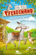 Der Esel Pferdinand - Pferd sein will gelernt sein - Band 1