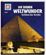 Tessloff WAS IST WAS Band 81 Sieben Weltwunder. Schätze der Antike