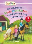 Loewe Die schönsten Silbengeschichten vom Reiterhof zum Lesenlernen