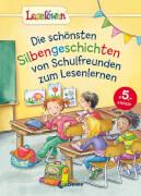 Loewe Die schönsten Silbengeschichten von Schulfreunden zum Lesenlernen