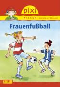 Pixi Wissen 53 Frauenfußball