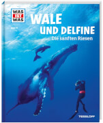 Tessloff WAS IST WAS Band 85 Wale Delfine. Die sanften Riesen