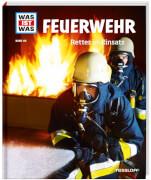 Tessloff WAS IST WAS Band 114 Feuerwehr. Retter im Einsatz