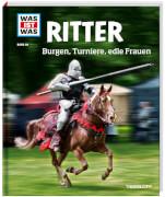 Tessloff WAS IST WAS Band 88 Ritter. Burgen, Turnie, edle Frauen