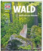 Tessloff WAS IST WAS Band 134 Wald - Mehr als nur Bäume, Gebundenes Buch, 48 Seiten, ab 8 Jahren