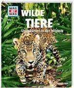 Tessloff WAS IST WAS Band 13 Wilde Tiere. Ungezähmt in der Wildnis: Dschungel in