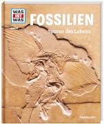 Tessloff WAS IST WAS Band 69 Fossilien. Spuren des Lebens.