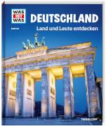 Tessloff WAS IST WAS Band 126 Deutschland. Land und Leute entdecken