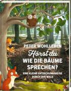 Hörst du, wie die Bäume sprechen? Eine kleine Entdeckungsreise durch den Wald, Gebundenes Buch, 128 Seiten, ab 6 Jahren