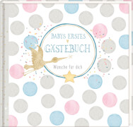 Die Spiegelburg - Babys erstes Gästebuch - Wünsche für dich, Baby Shower