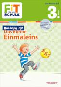 Tessloff FiT FÜR DIE SCHULE: Das kann ich! Das kleine Einmaleins 3. Klasse, Taschenbuch, 48 Seiten, ab 8 Jahren