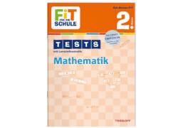 FiT FÜR DIE SCHULE: Tests Mathematik 2. Klasse, Lernbuch, 32 Seiten, ab 7 Jahren