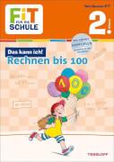 Tessloff FiT FÜR DIE SCHULE: Das kann ich! Rechnen bis 100. 2. Klasse
