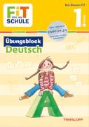 Tessloff FiT FÜR DIE SCHULE: Übungsblock Deutsch 1. Klasse