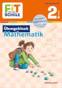 Tessloff FiT FÜR DIE SCHULE: Übungsblock Mathematik 2. Klasse