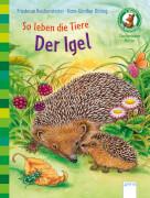 Arena - Sachwissen Natur - So leben die Tiere: Der Igel, Lesebuch, 40 Seiten, ab 6-8 Jahren