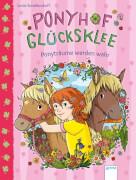Arena - Ponyhof Glücksklee (1). Ponyträume werden wahr. Lesebuch, 96 Seiten, ab 7-9 Jahren. Schellendorf, Linda/Metzen, Isabelle