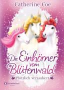 Die Einhörner vom Blütenwald, Bd.01