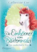 Die Einhörner vom Blütenwald, Bd.02