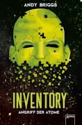 Briggs, Inventory (2). Angriff der Atome