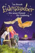 Arena - Eulenzauber (8). Ein neuer Freund für Goldwing. Lesebuch, 136 Seiten, ab 8 Jahren,Brandt Ina.