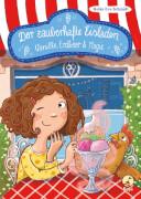 Der zauberhafte Eisladen, Band 1, Vanille, Erdbeer und Magie, ab 8 - 10 Jahren, 208 Seiten