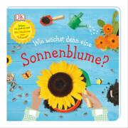 Wie wächst denn eine Sonnenblume?, Pappbilderbuch - Dorling Kindersley