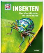 Tessloff WAS IST WAS Band 30 Insekten - Überlebenskünstler auf sechs Beinen