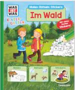 Tessloff WAS IST WAS Kindergarten Malen Rätseln Stickern Im Wald