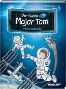 Tessloff Der kleine Major Tom. Band 1. Völlig losgelöst