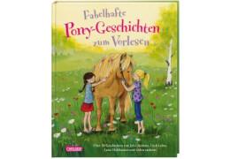 Fabelhafte Pony-Geschichten zum Vorlesen: Über 20 Geschichten von Julia Boehme, Usch Luhn, Luise Holthausen und vielen anderen,