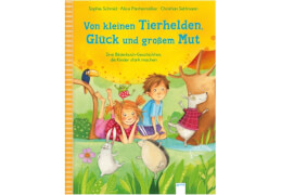 Arena - Von kleinen Tierhelden, Glück und großem Mut: Drei Bilderbuchgeschichten, die Kinder stark machen. Lesebuch, 88 Seiten,