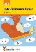 Rechtschreiben und Diktate 3. Klasse. Ab 8 Jahre.