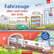 Fahrzeuge über und unter der Erde, Pappbilderbuch, 22 Seiten, ab 1 - 4 Jahre