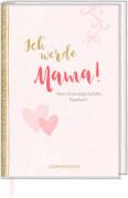Tagebuch: Ich werde Mama! Mein Schwangerschaftstagebuch, gebundenes Buch, 128 Seiten