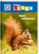 Tessloff WAS IST WAS Erstes Lesen Band 4. Natur entdecken
