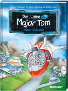 Tessloff Der kleine Major Tom, Band 7: Außer Kontrolle!