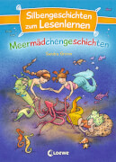 Silbengeschichten zum Lesenlernen - Meermädchengeschichten