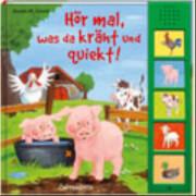 Hör mal, was da kräht und quiekt!, Soundbuch, Pappbilderbuch, 12 Seiten, ab 1 - 3 Jahre