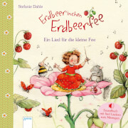 Arena Erdbeerinchen Erdbeerfee - Ein Lied für die kleine Fee - Soundbuch mit fün