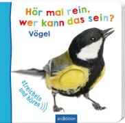 Ars Edition - Hör mal rein, wer kann das sein? Vögel, ab 1 Jahr, 12 Seiten