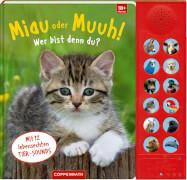 Miau oder Muuh! Wer bist denn du? Pappbilderbuch, Soundbuch mit 12 Sounds, 24 Seiten, ab 1 Jahr
